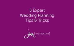 5 Expert Wedding Planning Tips and Tricks